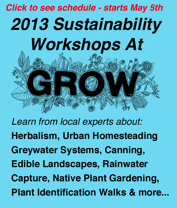 2013 GROW Sustainability Workshops!